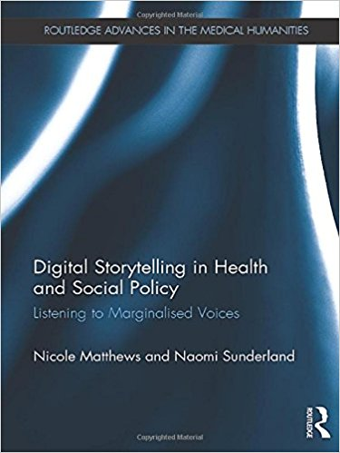 Digital Storytelling in Health and Social Policy: Listening to Marginalised Voices (Routledge Advances in the Medical Humanities)-EPUB