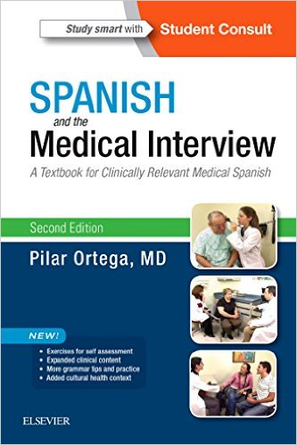 Spanish and the Medical Interview: A Textbook for Clinically Relevant Medical Spanish,2nd Edition (Publisher Version PDF)