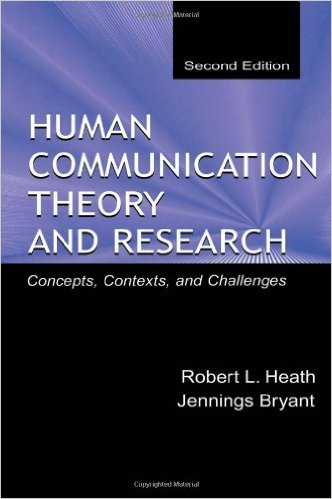 Human Communication Theory and Research: Concepts, Contexts, and Challenges (Routledge Communication Series) 2nd Edition (Publisher Version PDF)
