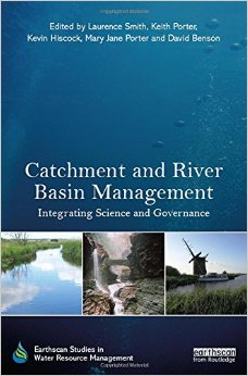 Catchment and River Basin Management: Integrating Science and Governance (Earthscan Studies in Water Resource Management) (Publisher Version PDF)