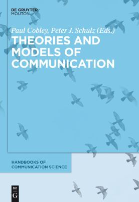 Theories and Models of Communication (Publisher Version PDF)
