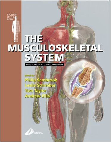 The Musculoskeletal System: Basic Science and Clinical Conditions: Systems of the Body Series, 1e