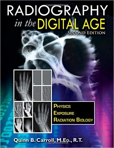 Radiography In the Digital Age Physics – Exposure – Radiation Biology 2nd Ed – Original PDF