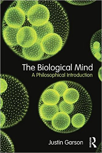 The Biological Mind A Philosophical Introduction