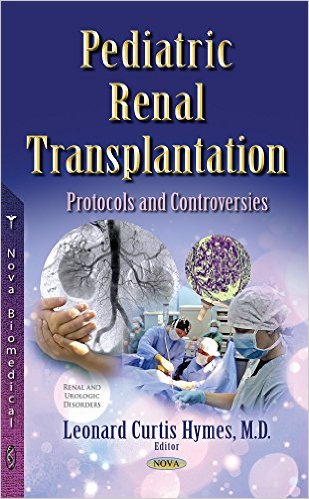 Pediatric Renal Transplantation: Protocols and Controversies (Renal and Urologic Disorders)