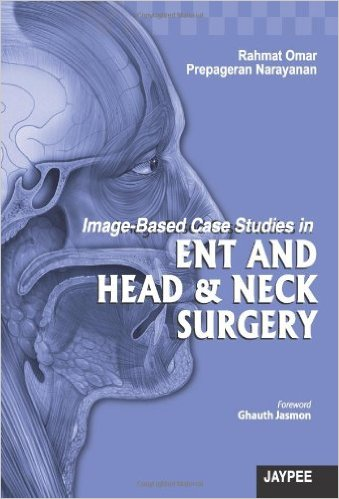 Image-Based Case Studies in ENT AND HEAD & NECK SURGERY-Original PDF