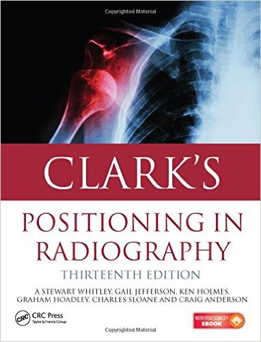Clark's Positioning in Radiography 13E - Original PDF