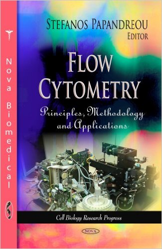Flow Cytometry: Principles, Methodology and Applications (Cell Biology Research Progress)
