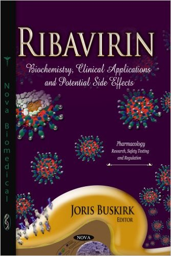 Ribavirin: Biochemistry, Clinical Applications and Potential Side Effects (Pharmacology-Research, Safety Testing and Regulation)