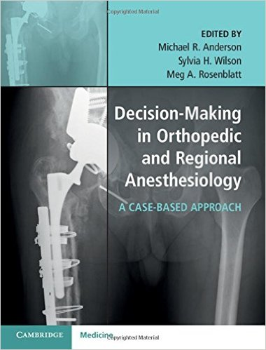 Decision-Making in Orthopedic and Regional Anesthesiology: A Case-Based Approach - Original PDF
