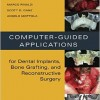Computer-Guided Applications for Dental Implants, Bone Grafting, and Reconstructive Surgery – Original PDF