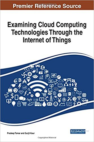 Examining Cloud Computing Technologies Through the Internet of Things (Advances in Wireless Technologies and Telecommunication)-Original PDF