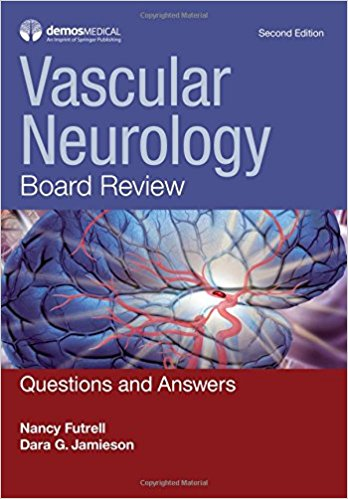 Vascular Neurology Board Review: Questions and Answers 2nd edition-Original PDF