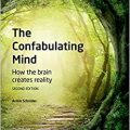 The Confabulating Mind: How the Brain Creates Reality-Original PDF