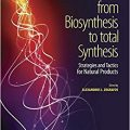 From Biosynthesis to Total Synthesis: Strategies and Tactics for Natural Products-Original PDF