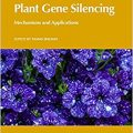 Plant Gene Silencing: Mechanisms and Applications (CABI Biotechnology Series) -Original PDF