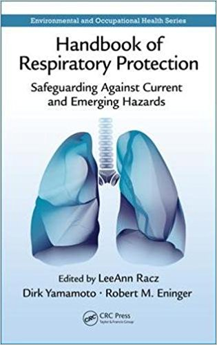 Handbook of Respiratory Protection: Safeguarding Against Current and Emerging Hazards (Environmental and Occupational Health Series)-Original PDF