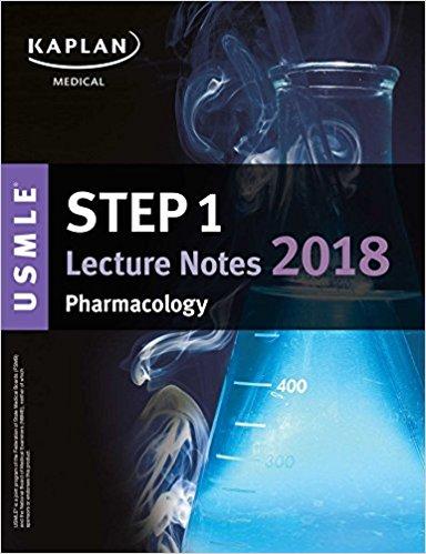 USMLE Step 1 Lecture Notes 2018: Pharmacology (Kaplan Test Prep)-EPUB