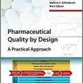 Pharmaceutical Quality by Design: A Practical Approach (Advances in Pharmaceutical Technology)-EPUB