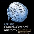 Applied Cranial-Cerebral Anatomy: Brain Architecture and Anatomically Oriented Microneurosurgery-Original PDFho