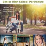 The Photographer's MBA, Senior High School Portraiture: Everything You Need to Know to Run a Successful Business-EPUB