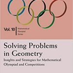 Solving Problems in Geometry: Insights and Strategies for Mathematical Olympiad and Competitions (Mathematical Olympiad Series)-Original PDF