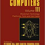 Blockchain Technology: Platforms, Tools and Use Cases, Volume 111 (Advances in Computers)-Original PDF
