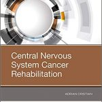 Central Nervous System Cancer Rehabilitation-Original PDF