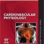 Cardiovascular Physiology (Mosby's Physiology Monograph) 11th Edition-Original PDF