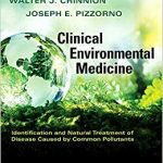 Clinical Environmental Medicine: Identification and Natural Treatment of Diseases Caused by Common Pollutants-EPUB