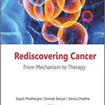 Rediscovering Cancer: From Mechanism to Therapy-Original PDF