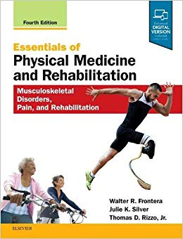 Essentials of Physical Medicine and Rehabilitation: Musculoskeletal Disorders, Pain, and Rehabilitation 4th Edition-Original PDF
