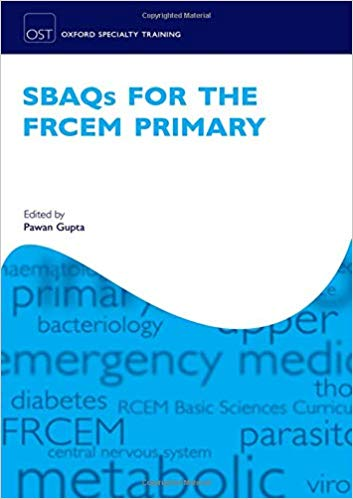 SBAQ's for the FRCEM Primary (Oxford Speciality Training;Revision Texts)-Original PDF