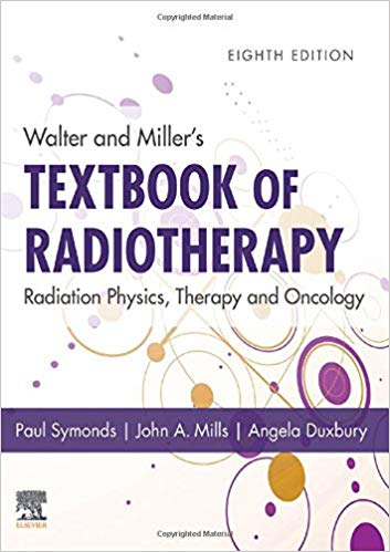 Walter and Miller's Textbook of Radiotherapy: Radiation Physics, Therapy and Oncology-Original PDF
