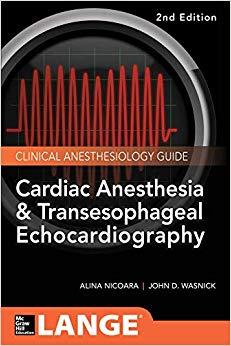 Cardiac Anesthesia and Transesophageal Echocardiography (Lange Medical Book)-Original PDF