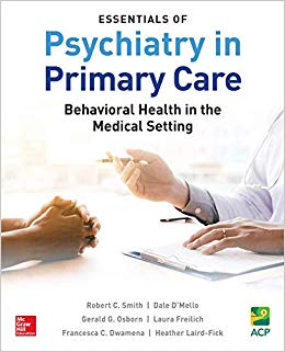 Essentials of Psychiatry in Primary Care: Behavioral Health in the Medical Setting-Original PDF