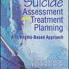 Suicide Assessment and Treatment Planning: A Strengths-Based Approach-Original PDF
