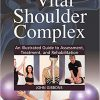 The Vital Shoulder Complex: An Illustrated Guide to Assessment, Treatment, and Rehabilitation-Read Online