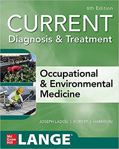 CURRENT Diagnosis & Treatment Occupational & Environmental Medicine, 6th Edition (Current Occupational and Environmental Medicine)-High Quality PDF