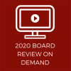 2020 Board Review On Demand-Videos