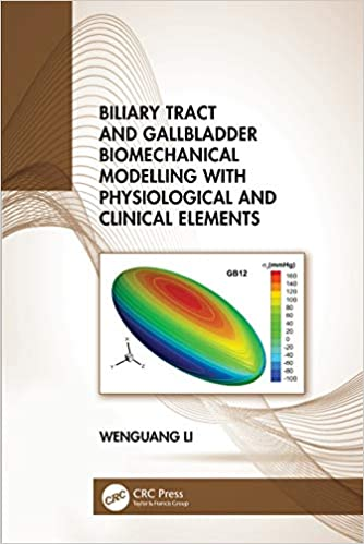 Biliary Tract and Gallbladder Biomechanical Modelling with Physiological and Clinical Elements-Original PDF