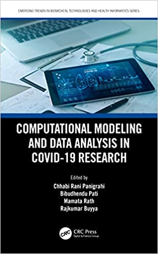 Computational Modeling and Data Analysis in COVID-19 Research (Emerging Trends in Biomedical Technologies and Health informatics)-Original PDF