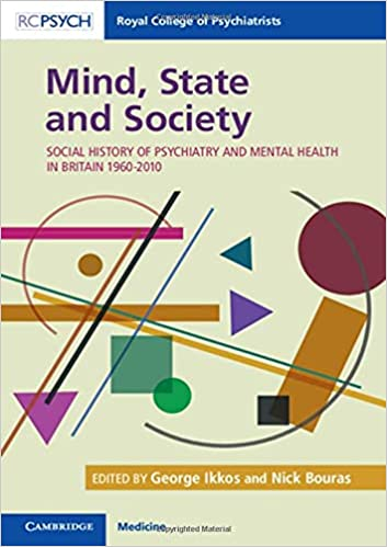 Mind, State and Society: Social History of Psychiatry and Mental Health in Britain 1960–2010-Original PDF
