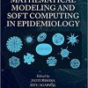 Mathematical Modeling and Soft Computing in Epidemiology (Information Technology, Management and Operations Research Practices)-Original PDF