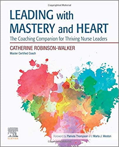Leading with Mastery and Heart: The Coaching Companion for Thriving Nurse Leaders-Retial PDF