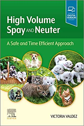 High Volume Spay and Neuter: A Safe and Time Efficient Approach-Original PDF