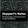 Huppert's Notes: Pathophysiology and Clinical Pearls for Internal Medicine-Original PDF