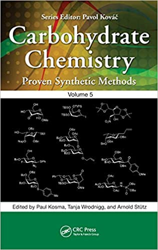 Carbohydrate Chemistry: Proven Synthetic Methods, Volume 5-Original PDF