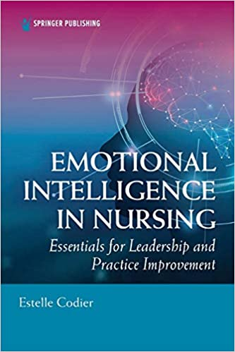Emotional Intelligence in Nursing: Essentials for Leadership and Practice Improvement-Original PDF