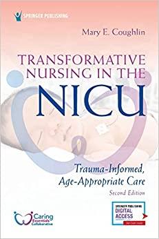Transformative Nursing in the NICU, Second Edition: Trauma-Informed, Age-Appropriate Care 2nd Edition-Original PDF